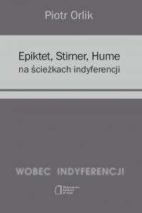 Epiktet, Stirner, Hume na ścieżkach indyferencji