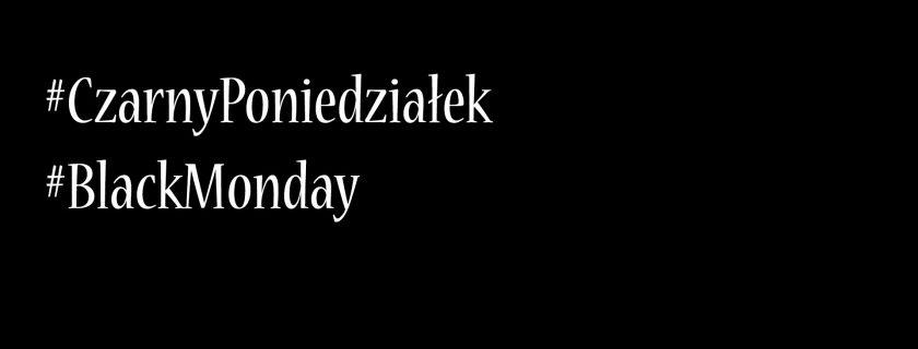 #CzarnyPoniedziałek: W sprawie Ogólnopolskiego Strajku Kobiet
