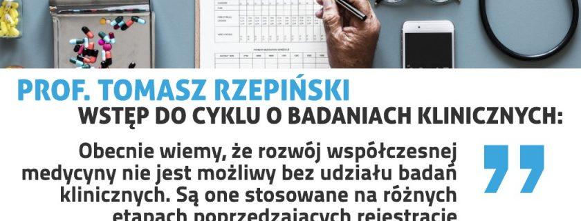 Prof. Tomasz Rzepiński – wstęp do refleksji nad badaniami klinicznymi
