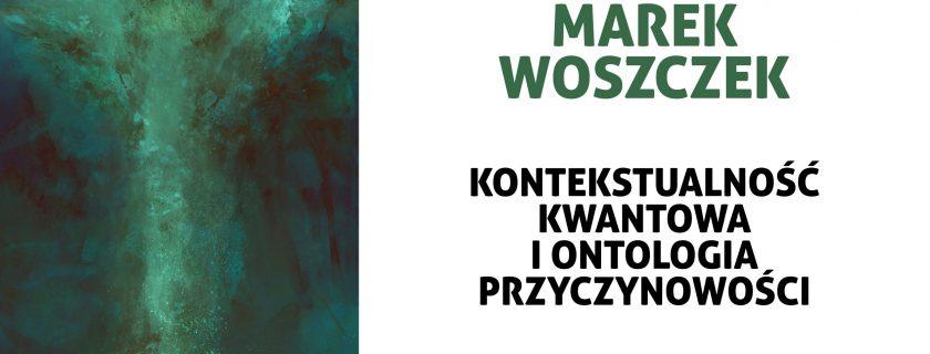 """(Polski) """"Kontekstualność kwantowa i ontologia przyczynowości"""""""